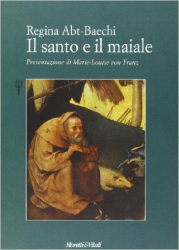 Il santo e il maiale - R. Abt Baechi | Ericsfund.org