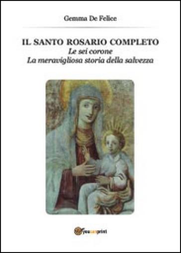 Il santo rosario completo - Gemma De Felice | Ericsfund.org