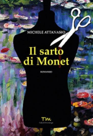 Il sarto di Monet - Michele Attanasio  