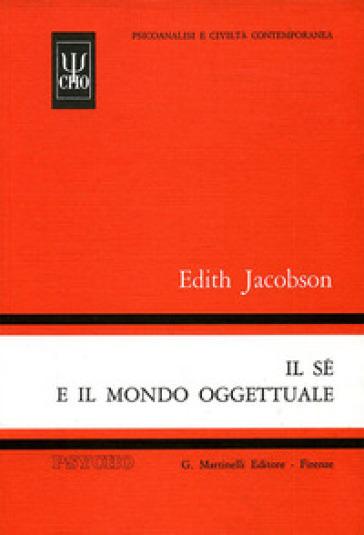 Il sé e il mondo oggettuale - Edith Jacobson  