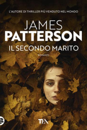 Il secondo marito - James Patterson | Thecosgala.com