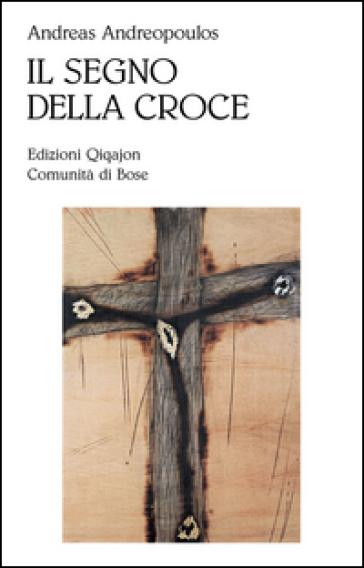 Il segno della croce - Andreas Andreopoulos |