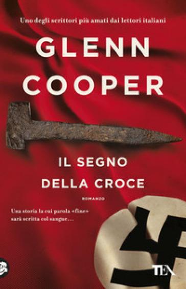 Il segno della croce - Glenn Cooper |