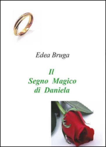 Il segno magico di Daniela - Edea Bruga |