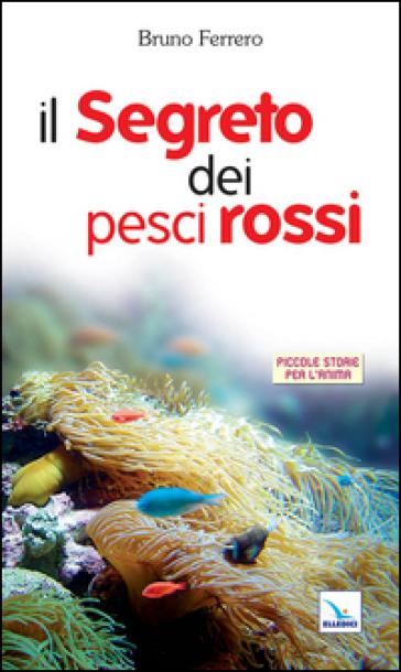 Il segreto dei pesci rossi - Bruno Ferrero |