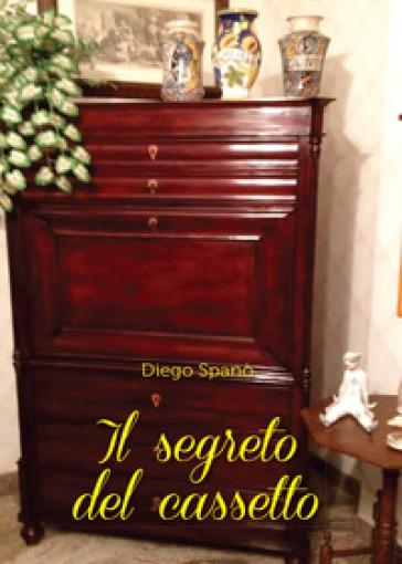 Il segreto del cassetto - Diego Spanò |