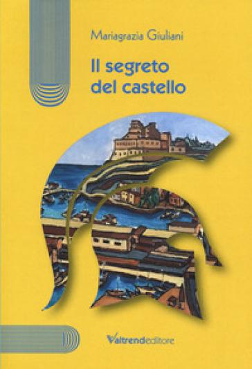 Il segreto del castello - Mariagrazia Giuliani |