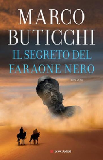 Il segreto del faraone nero - Marco Buticchi   Rochesterscifianimecon.com