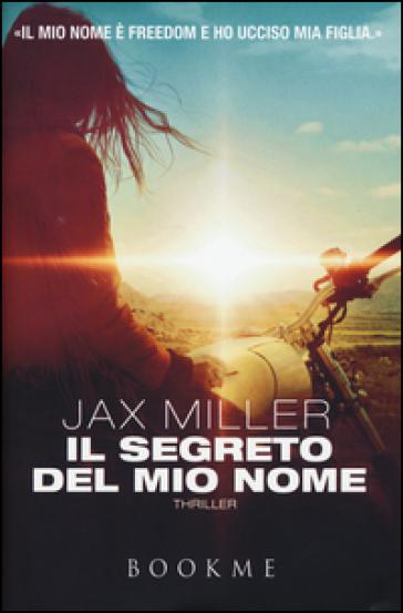 Il segreto del mio nome - Jax Miller |