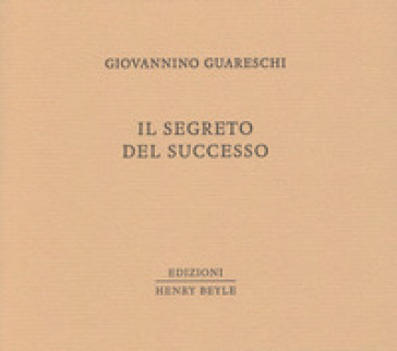 Il segreto del successo - Giovannino Guareschi  