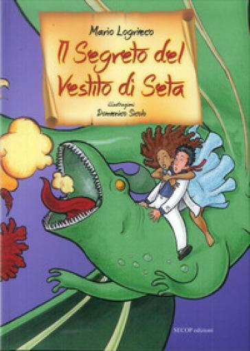 Il segreto del vestito di seta - Mario Logrieco |