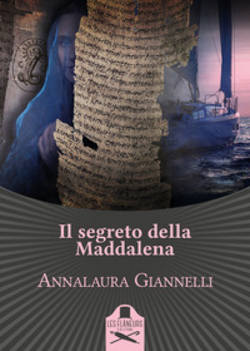 Il segreto della Maddalena - Annalaura Giannelli - Libro - Mondadori Store