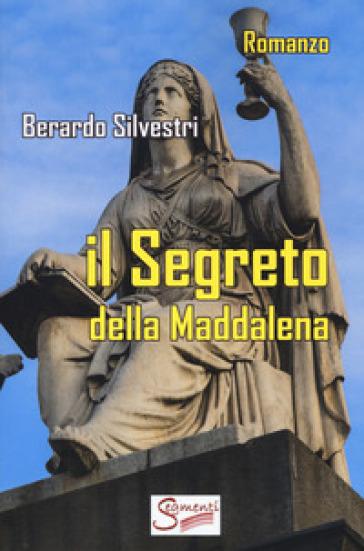 Il segreto della Maddalena - Berardo Silvestri | Jonathanterrington.com