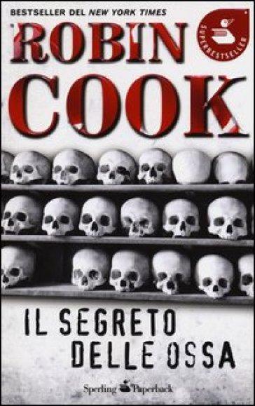 Il segreto delle ossa - Robin Cook |