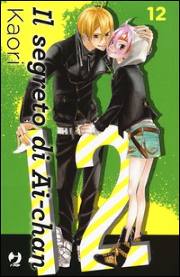 Il segreto di Ai-chan. 12. - Kaori | Rochesterscifianimecon.com