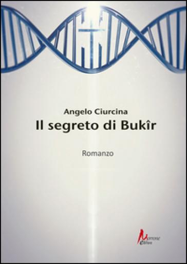 Il segreto di Bukir - Angelo Ciurcina | Ericsfund.org