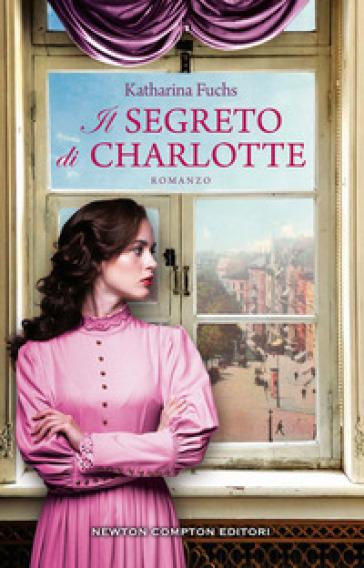Il segreto di Charlotte - Katharina Fuchs | Jonathanterrington.com