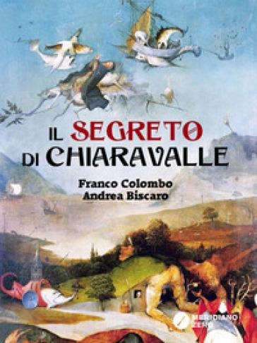 Il segreto di Chiaravalle - Franco Colombo |