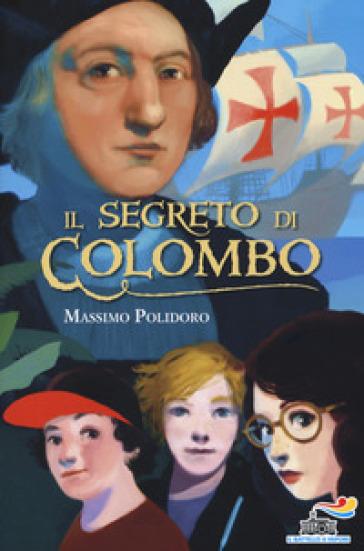 Il segreto di Colombo - Massimo Polidoro |