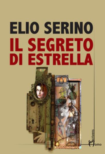 Il segreto di Estrella - Elio Serino pdf epub