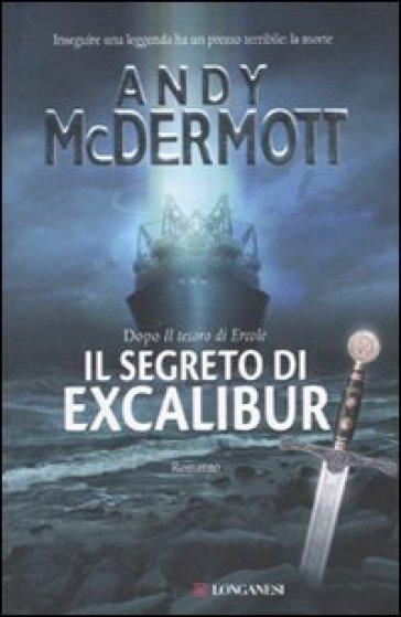 Il segreto di Excalibur - Andy McDermott |