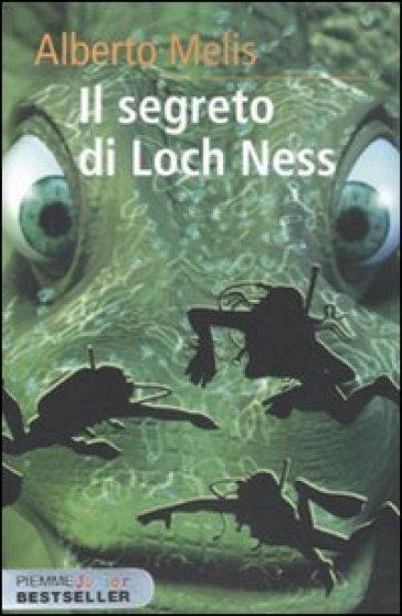 Il segreto di Loch Ness - Alberto Melis  