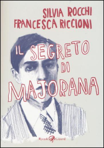 Il segreto di Majorana - Silvia Rocchi |