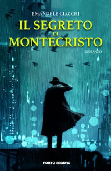 Il segreto di Montecristo - Emanuele Ciacchi |