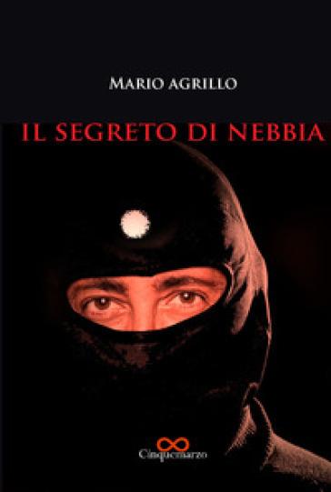 Il segreto di Nebbia - Mario Agrillo | Ericsfund.org