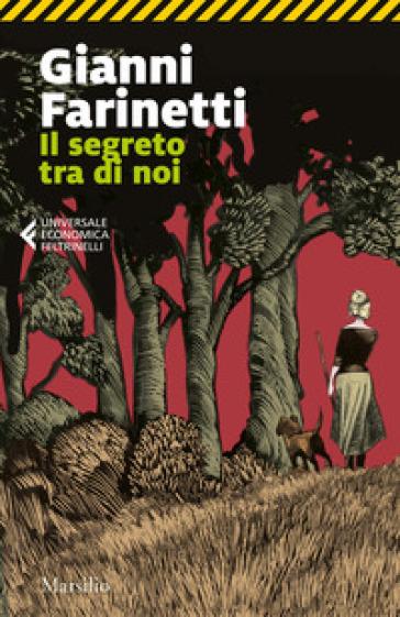 Il segreto tra di noi - Gianni Farinetti | Jonathanterrington.com