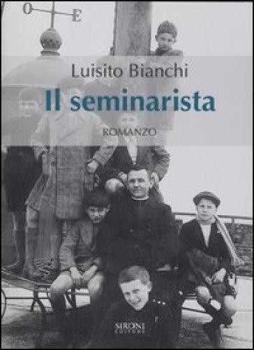 Il seminarista - Luisito Bianchi |