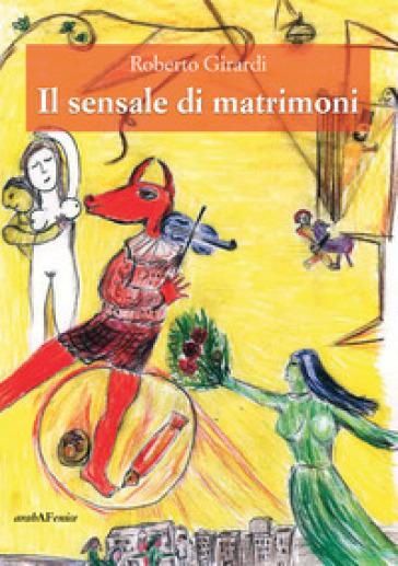 Il sensale di matrimoni - Roberto Girardi  