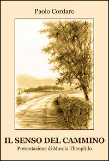 Il senso del cammino - Paolo Cordaro |