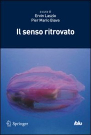 Il senso ritrovato - E. Laszlo |