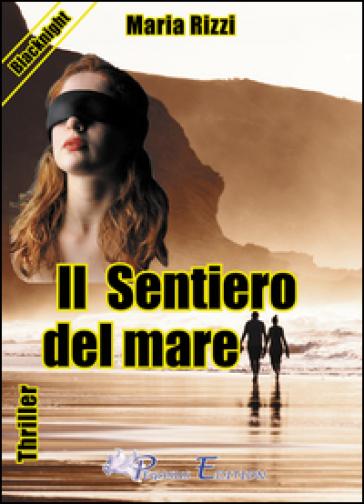 Il sentiero del mare - Maria Rizzi |