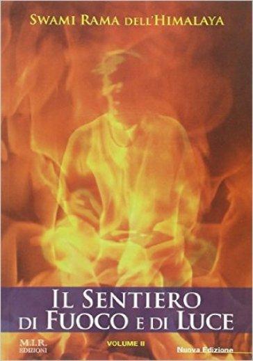 Il sentiero di fuoco e di luce - Swami Rama  