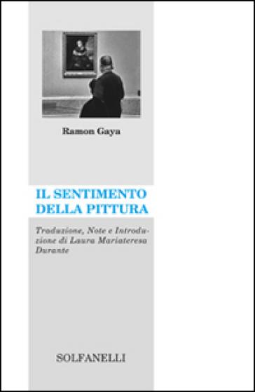 Il sentimento della pittura - Ramon Gaya  