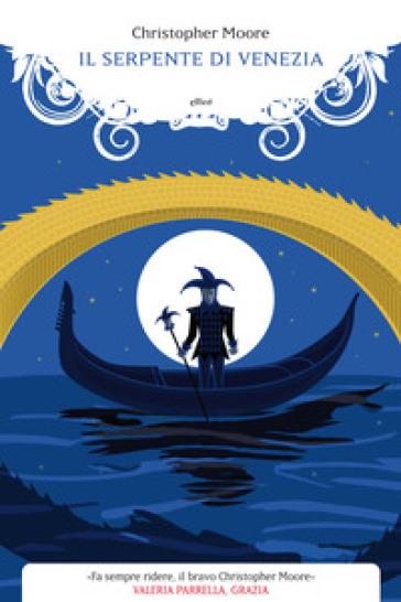 Il serpente di Venezia - Christopher Moore | Ericsfund.org