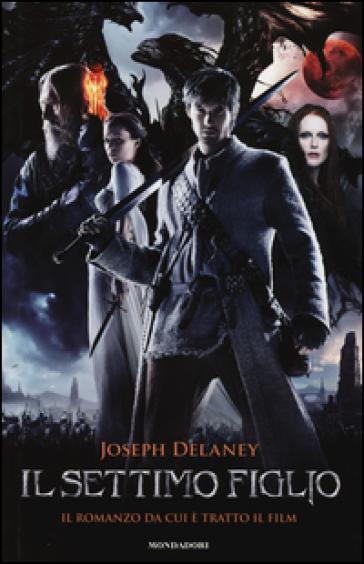 Il settimo figlio - Joseph Delaney   Rochesterscifianimecon.com