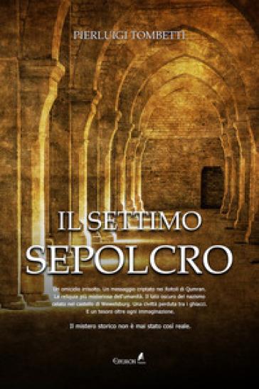 Il settimo sepolcro - Pierluigi Tombetti |