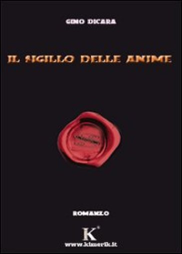 Il sigillo delle anime - Gino Dicara |