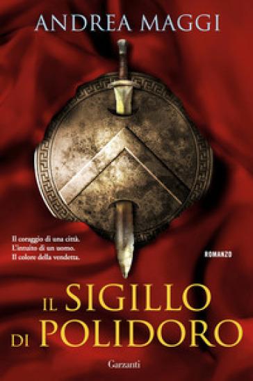 Il sigillo di Polidoro - Andrea Maggi |