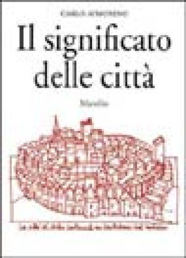Il significato delle città - Carlo Aymonino | Rochesterscifianimecon.com