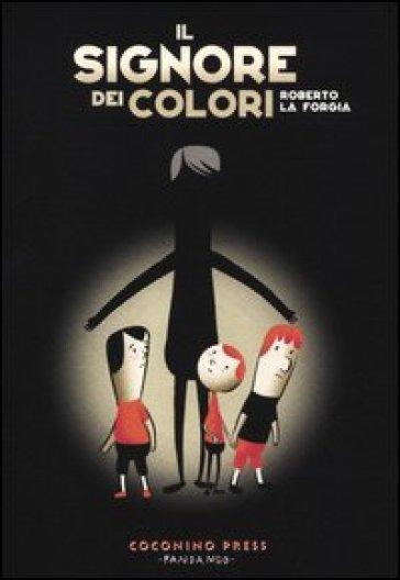 Il signore dei colori - Roberto La Forgia  