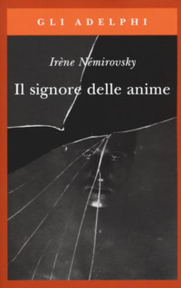 Il signore delle anime - Irene Némirovsky   Rochesterscifianimecon.com