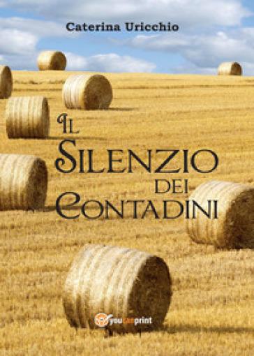 Il silenzio dei contadini - Caterina Uricchio   Kritjur.org