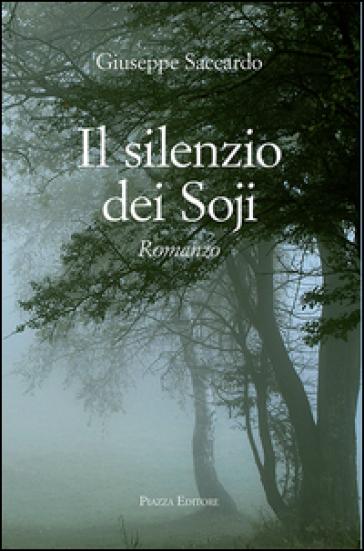 Il silenzio dei soji - Giuseppe Saccardo  