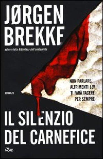 Il silenzio del carnefice - Jorgen Brekke  