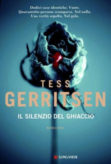 Il silenzio del ghiaccio - Tess Gerritsen |