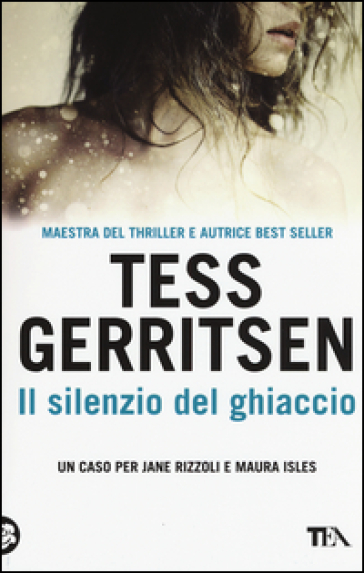 Il silenzio del ghiaccio - Tess Gerritsen | Rochesterscifianimecon.com